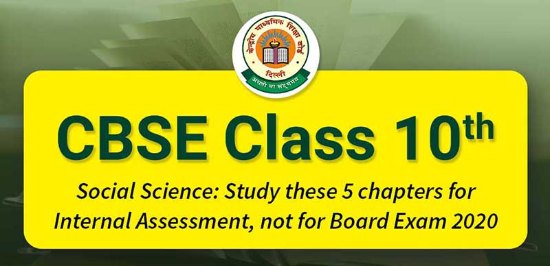 CBSE 10th Social Science: Study these 5 chapters for Internal Assessment, not for Board Exam 2020