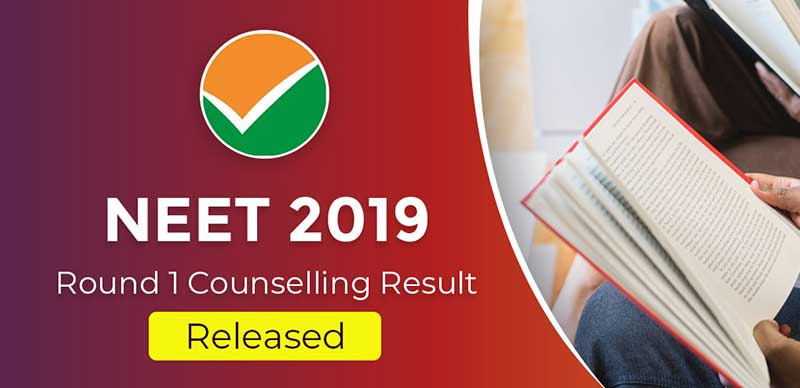 NEET 2019: Round 1 Counselling Result Released