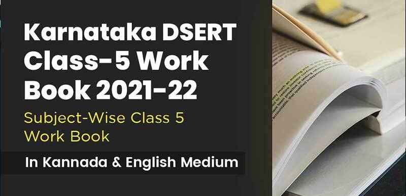 Karnataka DSERT Class-5 Work Book 2021-22 : Subject-Wise Class 5 Work Book In Kannada & English Medium