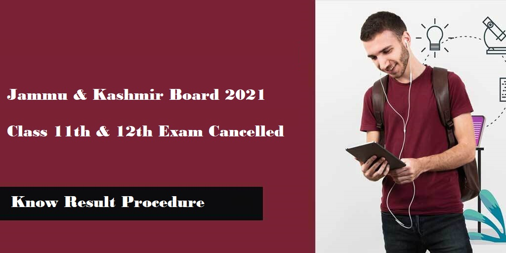 JKBOSE Class 11th, 12th Board Exam Cancelled - Check Result Procedure Here