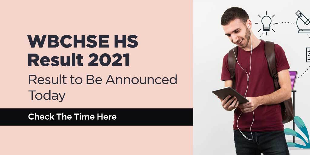 WBCHSE HS Result 2021 to Be Announced Today