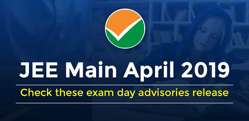 JEE Main April 2019: Check these exam day advisories release