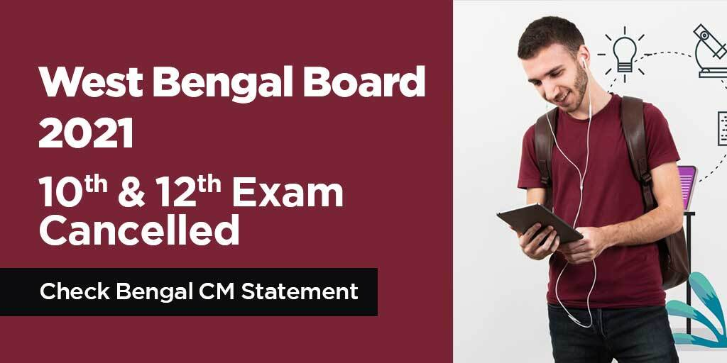 WB Board 10th & 12th Exam 2021 Cancelled: Check who announced it