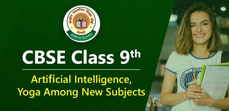 CBSE Class 9: Artificial Intelligence, Yoga Among New Subjects