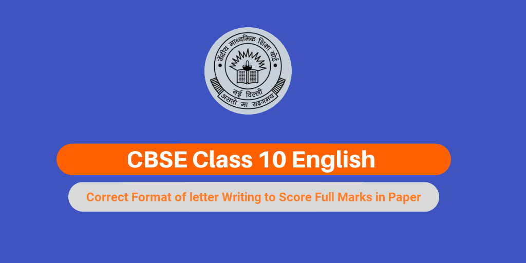 CBSE 10th English Board Exam 2021 : Correct Format of letter Writing to Score Full Marks in Paper