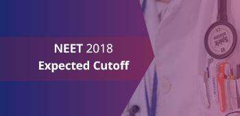 NEET 2018 Expected Cutoff