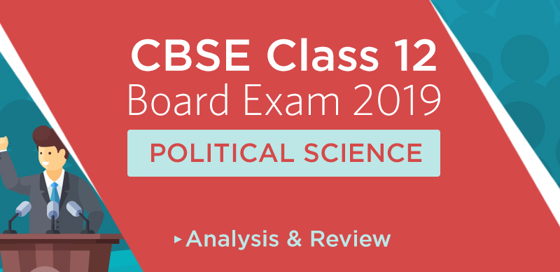 CBSE Class 12 Political Science Paper 2019 Analysis & Review & Students' Reaction