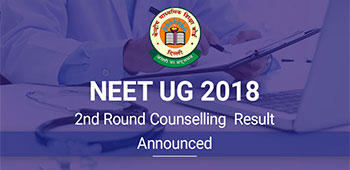 NEET UG 2018 2nd Round Counselling Result - Announced