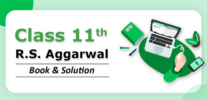 Class 11th: R.S. Aggarwal Book & Solution