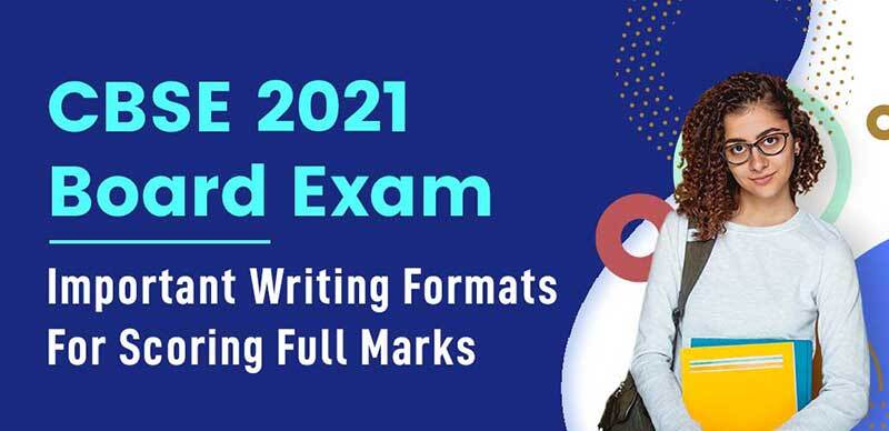CBSE 2021 Board Exam : Important Writing Formats For Scoring Full Marks