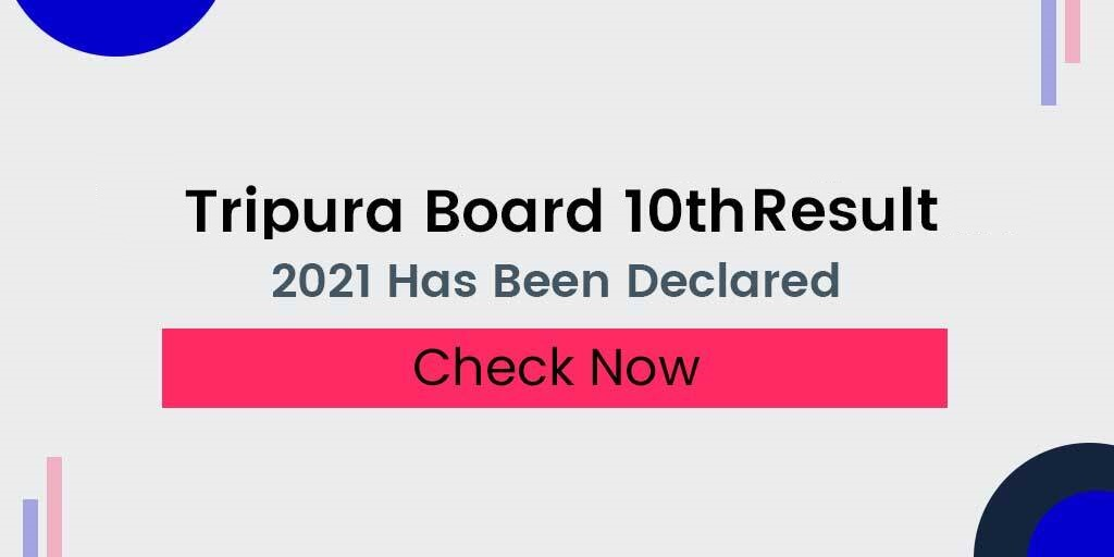 Tripura Board 10th Result 2021 Declared (Direct Link Here)