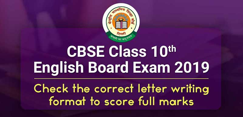 CBSE Class 10 English Board Exam 2019 :Check the correct letter writing format to score full marks