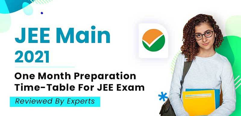 JEE Main 2021 : One Month Preparation Time-Table For JEE Exam Reviewed By Experts