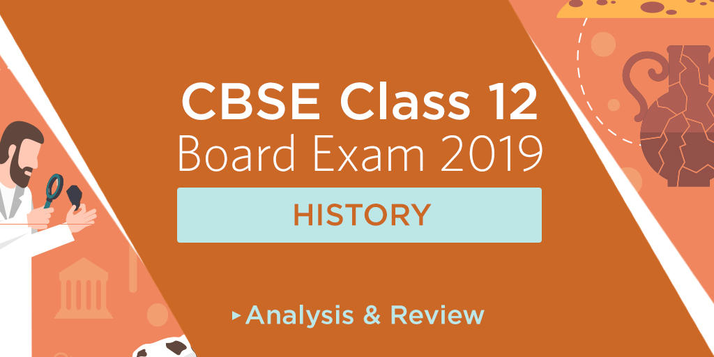 CBSE Class 12 History Paper 2019 Analysis & Review & Students' Reaction