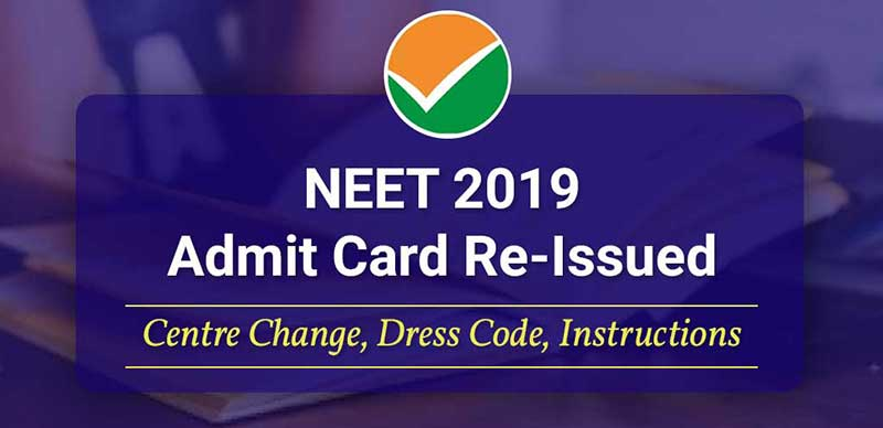 NEET 2019 Admit Card Re-Issued: Centre Change, Dress Code, Instructions