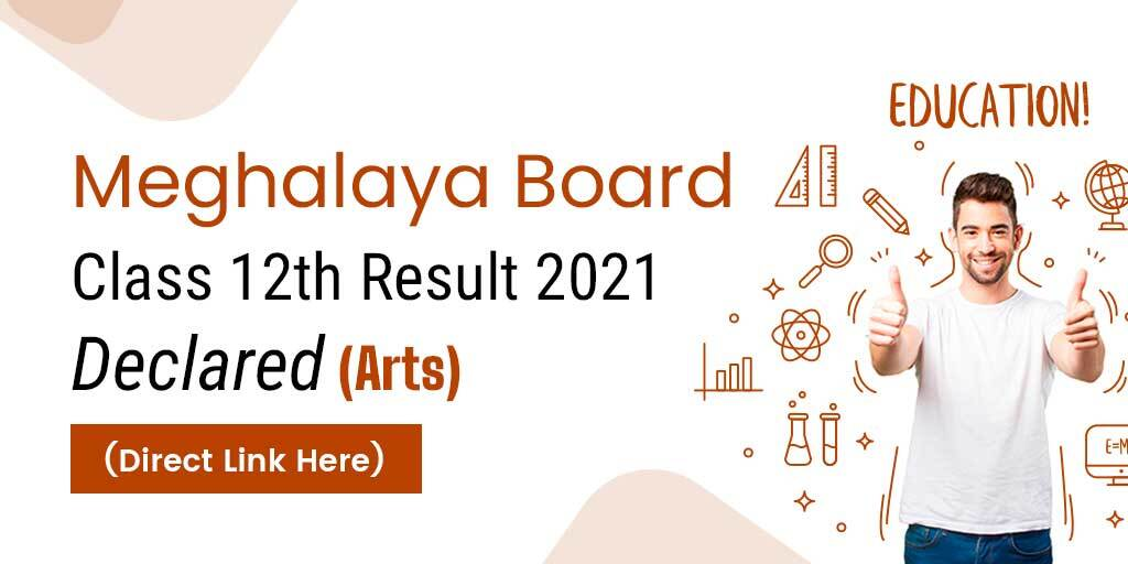 Meghalaya Board Class 12th Result 2021 Declared For Arts Stream (Direct Link Here)