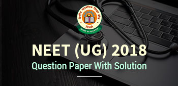 NEET (UG) 2018 - Question Paper With Solution