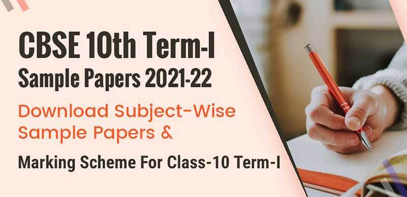 CBSE 10th Term-I Sample Papers 2021-22 : Download Subject-Wise Sample Papers & Marking Scheme For Class-10 Term-I