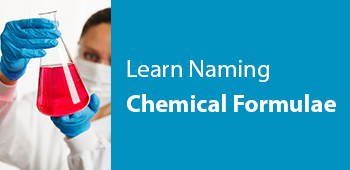 How to learn naming Chemical Formulae