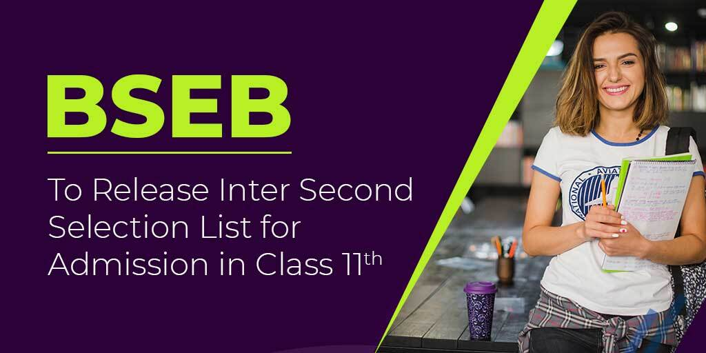 BSEB To Release Inter Second Selection List for Admission in Class 11