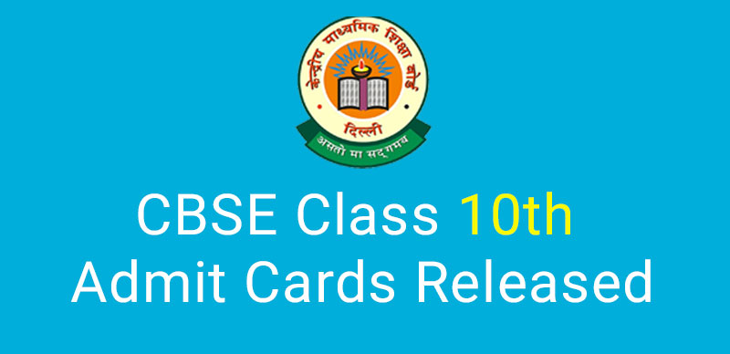 CBSE Class 10th Admit Cards : Released