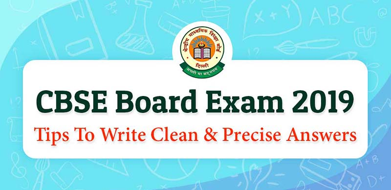 CBSE Board Exam 2019: Tips To Write Clean, Precise Answers