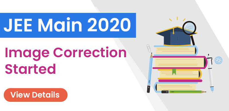 JEE Main 2020: Image Correction Started