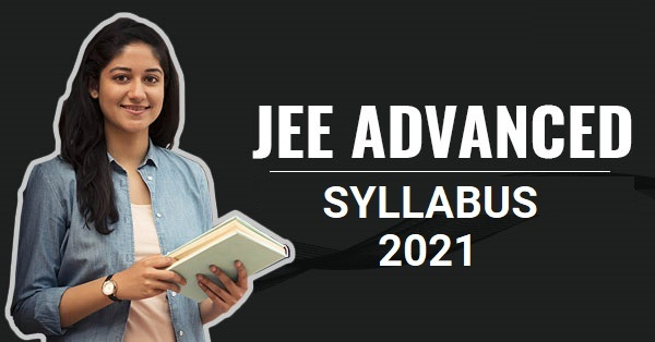 IIT JEE Advanced 2021 : Official Syllabus Released