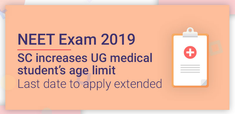 NEET Exam 2019 : SC increases UG medical student's age limit