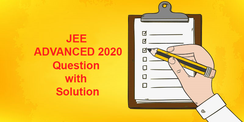 JEE Advanced 2020 : Question with Solution