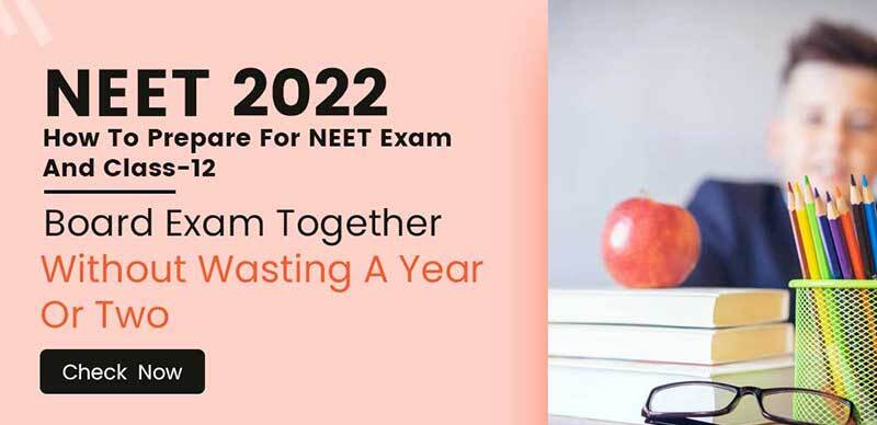 NEET 2022 : How To Prepare For NEET Exam And Class-12 Board Exam Together Without Wasting A Year Or Two