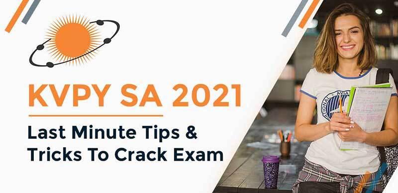 KVPY SA 2021 : Last Minute Tips And Tricks To Crack Exam