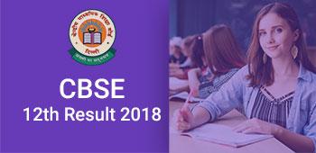 CBSE 12 Class Result 2018 - Announced