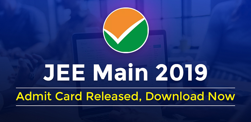 JEE Main 2019 :-Admit Card Released, Download Now