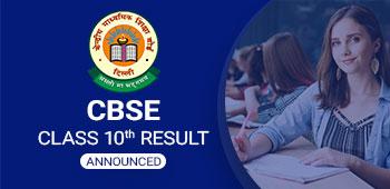 CBSE CLASS 10 RESULT - ANNOUNCED