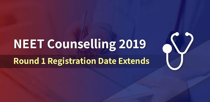 NEET Counselling 2019: Round 1 Registration Date Extends