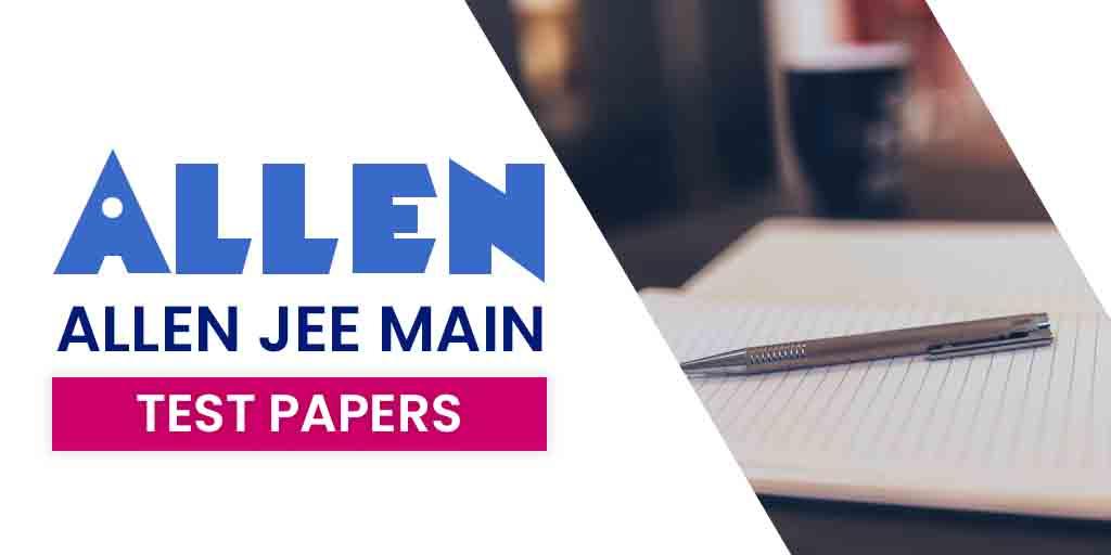 Allen JEE Main: Test Series(Pdf)