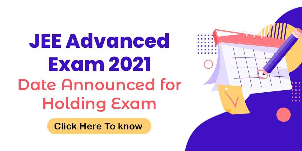 JEE Advanced Exam Date Announced for Holding Examination