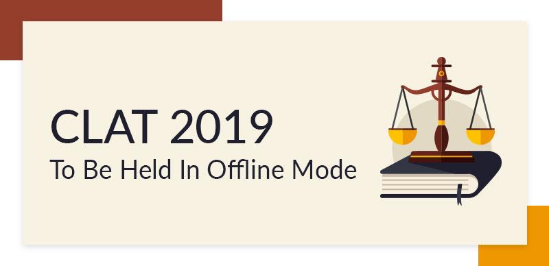 CLAT 2019 : To Be Held In Offline Mode