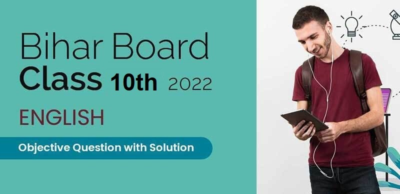 Bihar Board 10th 2022 : English Objective Question with Solution