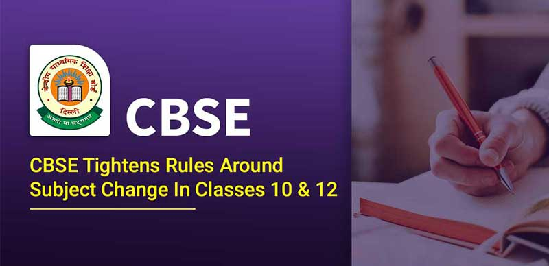 CBSE Tightens Rules Around Subject Change In Classes 10 & 12