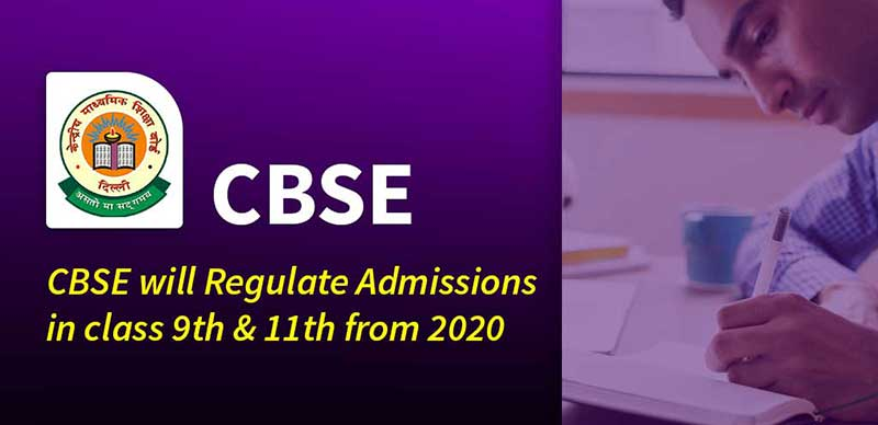 CBSE will Regulate Admissions in class 9th & 11th from 2020