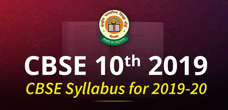 CBSE Class 10th: Syllabus for 2019-20 (All Subjects)