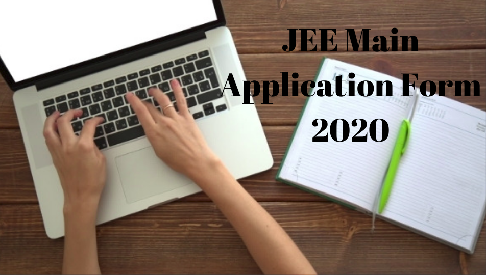 JEE Main Application Form 2020: Apply Now