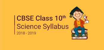 CBSE Class 10 Science Syllabus 2018-2019
