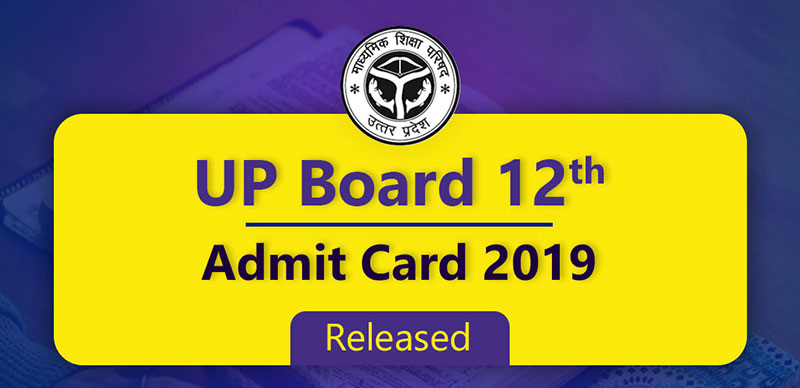 UP Board 12th Admit Card 2019 : Released