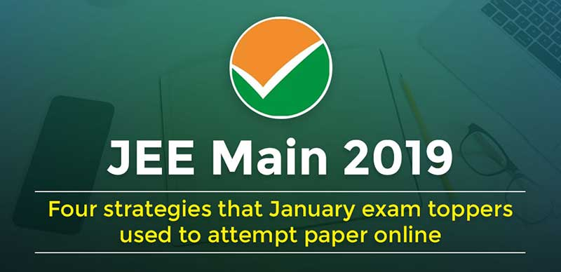 JEE Main 2019 : Four strategies that January exam toppers used to attempt paper online