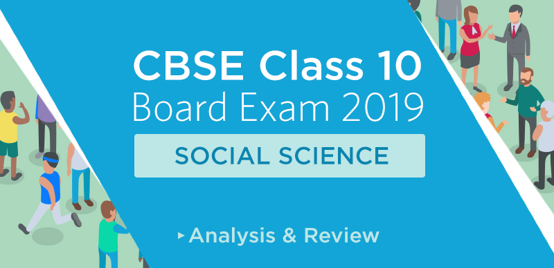 CBSE Class 10 Social Science Paper 2019 : Analysis, Review & Students' Reaction