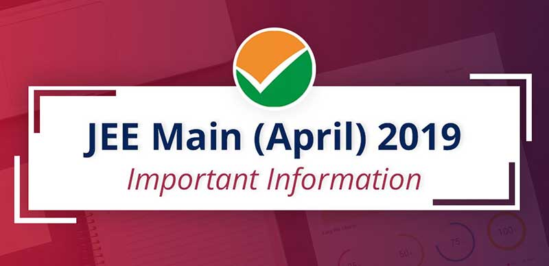 JEE Main (April) 2019: Important Information