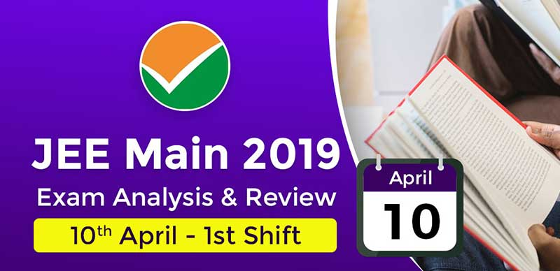 JEE Main 2019: Exam Analysis For Paper 1 (10th April - 1st Shift)